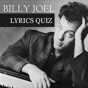 Billy Joel Song Lyrics Quiz