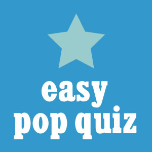 Easy Pop Quiz