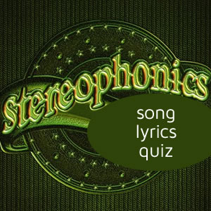 Stereophonics Song Lyrics Quiz